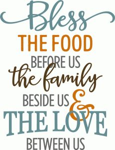 bless the food, family, love phrase
