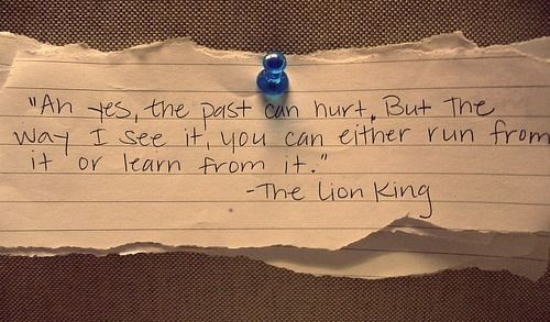 Learn from it...Lion King Quotes, Disney Quotes, Classic Movie, Lion Kings, Life Lessons, Movie Quotes, Inspiration Quotes, Senior Quotes, Disney Movie