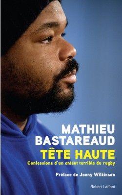 Découvrez Tête haute - Confessions d'un enfant terrible du rugby, de Mathieu Bastareaud sur Booknode, la communauté du livre.  #jeveuxlire Juin 2015