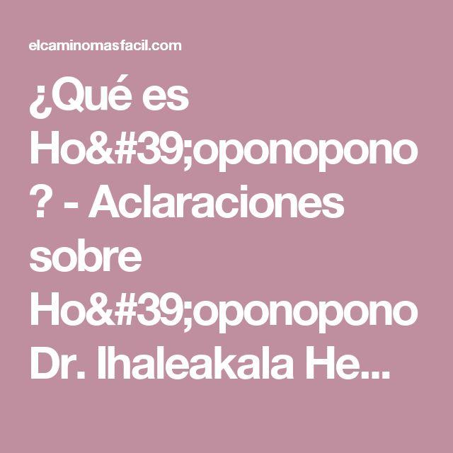 ¿Qué es Ho'oponopono?  - Aclaraciones sobre Ho'oponopono Dr. Ihaleakala Hew Len - Norrnah Simeona -Mabel Katz - El Camino Más Fácil - Aclaraciones sobre Ho'oponopono