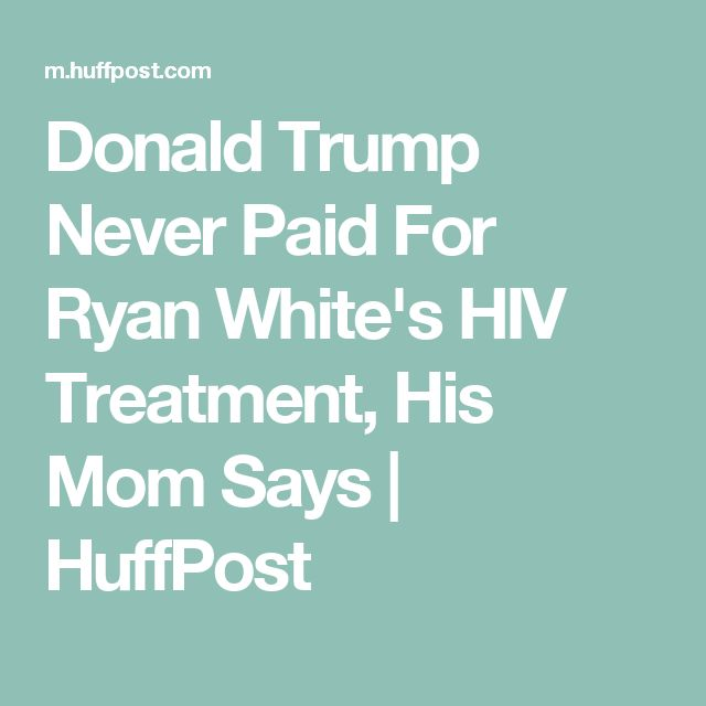 Donald Trump Never Paid For Ryan White's HIV Treatment, His Mom Says | HuffPost
