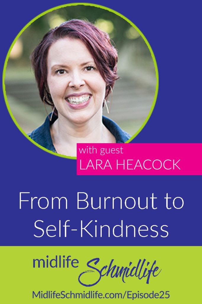 From Burnout to Self-Kindness with Lara Heacock
