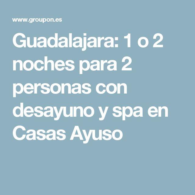 Guadalajara: 1 o 2 noches para 2 personas con desayuno y spa en Casas Ayuso