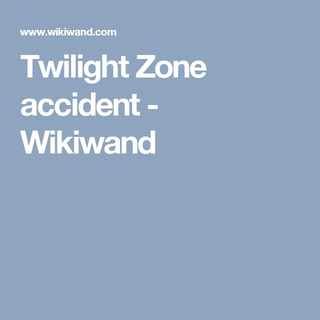 Twilight Zone accident - Wikiwand