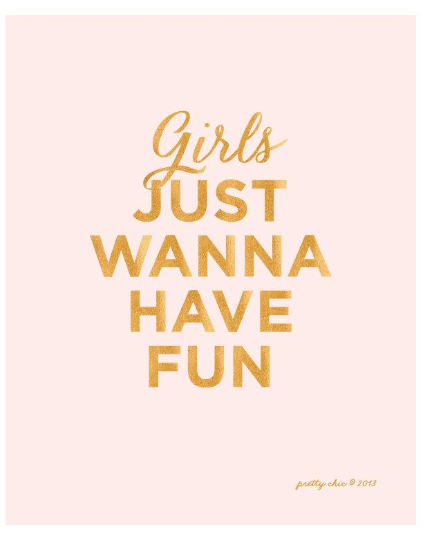 Cute Little Girl Quotes And Sayings: Girls Just Wanna Have Fun! PRETTY CHIC SF
