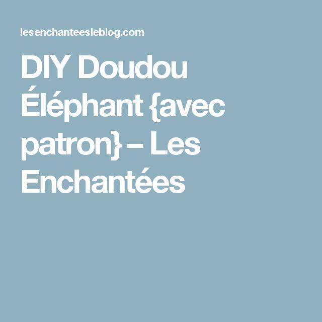 DIY Doudou Éléphant {avec patron} – Les Enchantées