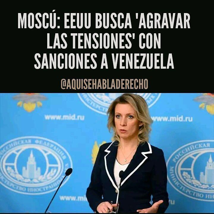 """#Internacionales Moscú.-Rusia acusó este lunes a Estados Unidos (EEUU) de querer """"agravar las tensiones"""" en Venezuela con la adopción de nuevas sanciones contra el gobierno de Nicolás Maduro. """"Esta sanciones contra los sectores financiero y petrolero de Venezuela tienen como objetivo (...) agravar los problemas económicos"""" en el país declaró la portavoz del ministerio de Exteriores Maria Zajarova citada en un comunicado. """"La propia lógica de las sanciones conduce a un agravamiento de las…"""
