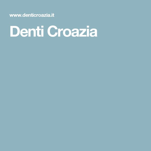 Denti Croazia