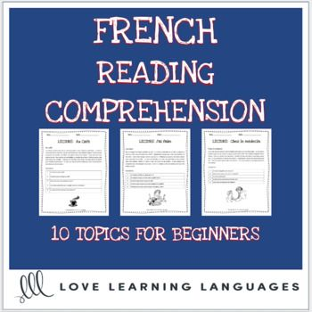 French reading comprehension texts and questions for beginners 10 French reading comprehension activities with questions to get your beginning French students reading more. These no prep and easy to print worksheets cover ten different themes and fifteen grammar