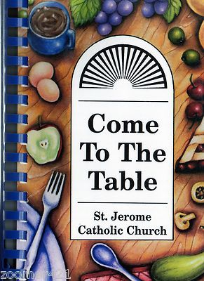 Waco TX St Jerome Catholic Church Come to the Table cookbook community recipes