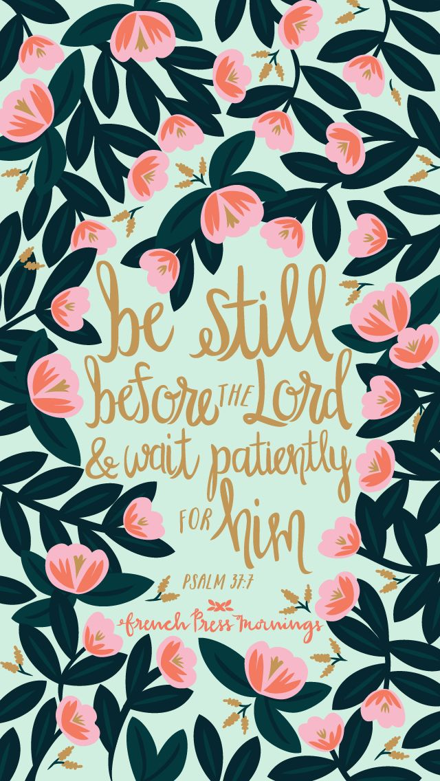 Psalms 37:7 by French Press Mornings #bible #verse #typography