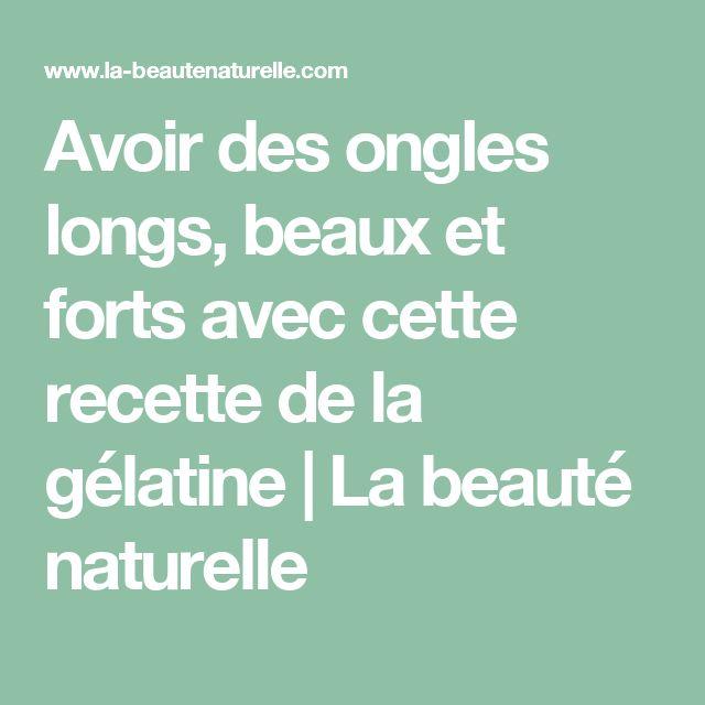 Avoir des ongles longs, beaux et forts avec cette recette de la gélatine   La beauté naturelle