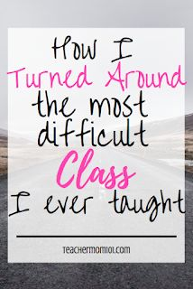 How I Turned Around the Most Difficult Class I Ever Taught - Teacher Mom 101