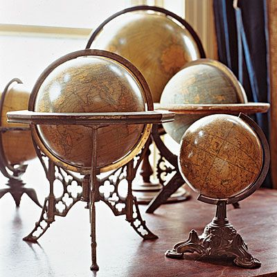 Vintage globes.- I love globes. I should like to have one in each room.