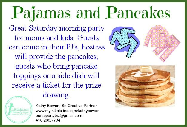Looking for a fun theme for your Initials Inc. party? How about Pajamas and Pancakes? Great for a weekend morning for busy moms. Kathy Bowen, Creative Leader located in Maryland www.myinitials-inc.com/kathybowen pursepartybiz@gmail.com 410.200.7704