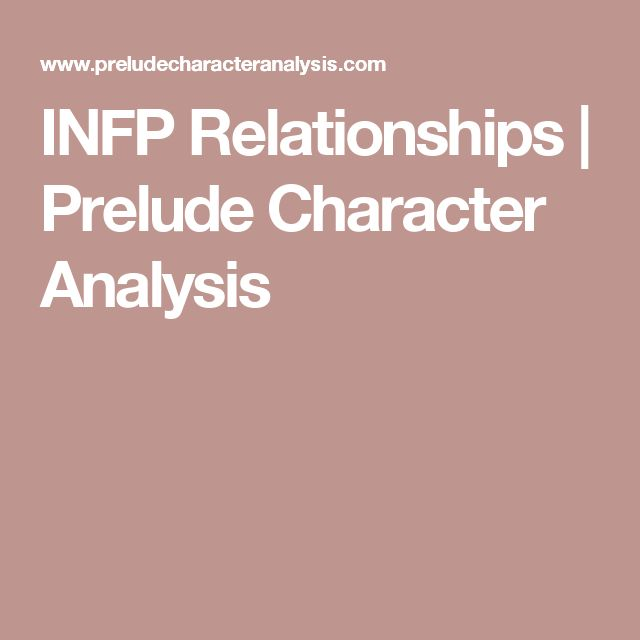 INFP Relationships   Prelude Character Analysis