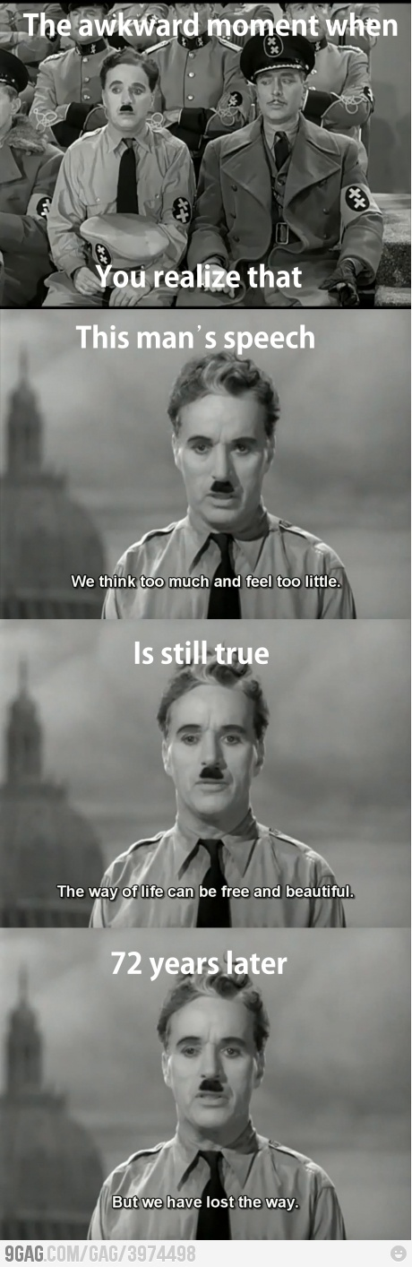 Charlie Chaplin was right about the humanity!!!