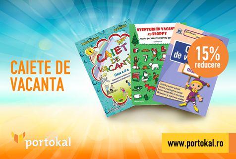 Nu lăsa vara să treacă pe lângă puștiul tău! Pe Portokal poți alege dintr-o diversitate de caiete de vacanță, care îi vor dezvolta imaginația și creativitatea. Profită de reducerea de 15% și cumpără acum: http://goo.gl/LU5Ixn! #Portokal #Vacanta #Elevi