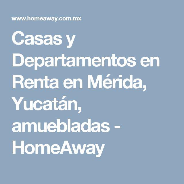 Casas y Departamentos en Renta en Mérida, Yucatán, amuebladas - HomeAway