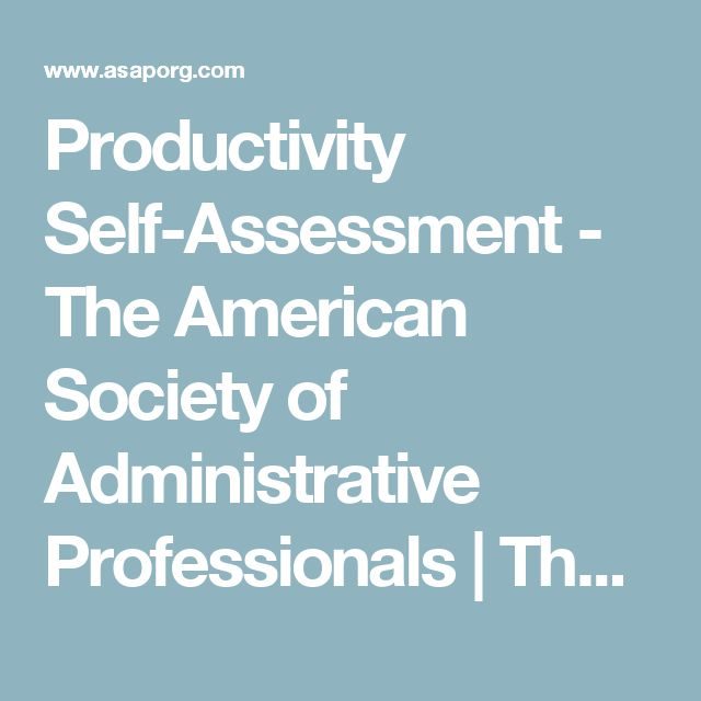 Productivity Self-Assessment - The American Society of Administrative Professionals | The American Society of Administrative Professionals | The American Society of Administrative Professionals