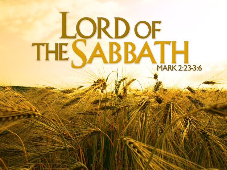 And he said unto them, The sabbath was made for man, and not man for the sabbath: Therefore the Son of man is Lord also of the sabbath. (Mark 2:27-28 KJV)