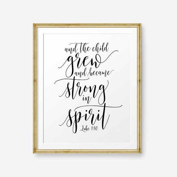 76 best spiritual art images on pinterest bible quotes and the child grew and became strong in spirit luke 180 bible verses printable nursery wall art christian gift printable scripture negle Images