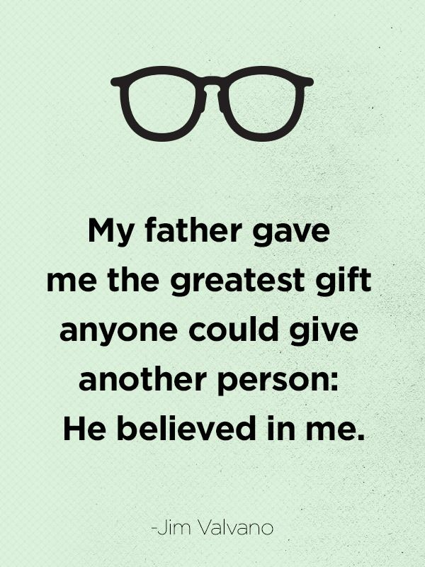 Yes he did!  My father always told me I could do anything I wanted to do and become anything I wanted to be.  love you dad xoxo