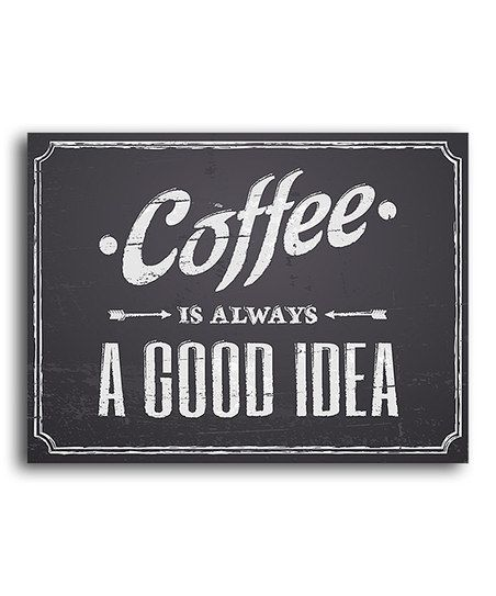 Saying a big YES to this today. :: 'Coffee Is Always a Good Idea' Print