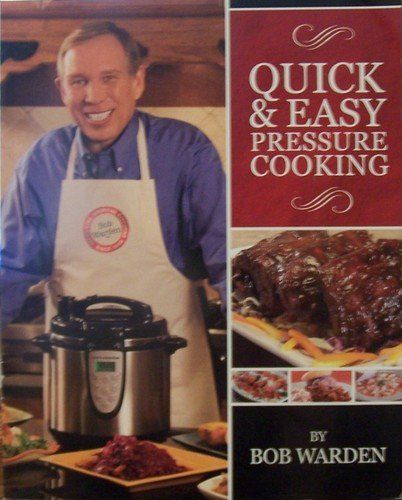 """Quick & Easy Pressure Cooking"" - Bob Warden __________________________ Pressure Cooker recipes and the essentials of pressure cooking. This book features how pressure cookers work, what foods cook best in a pressure cooker, how to adapt conventional recipes for a pressure cooker and general safety tips. 2008"