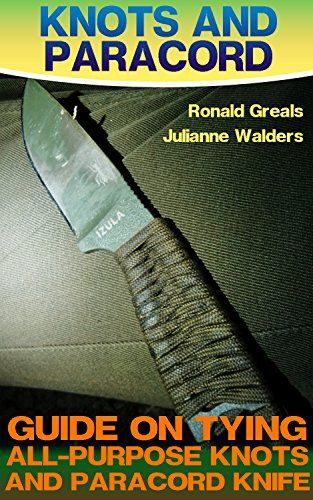 Knots And Paracord: Guide On Tying All-Purpose Knots And Paracord Knife : (Paracord Projects, For Bug Out Bags, Survival Guide, Hunting, Fishing), http://www.amazon.com/gp/product/B06XSNGWYJ/ref=cm_sw_r_pi_eb_tDp7yb96RJPET