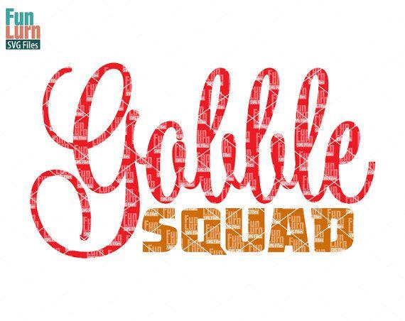 Gobble Squad SVG Thanksgiving SVG Turkey Day by FunLurnSVG on Etsy