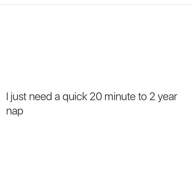Just a quick 20 minute to 2 year nap