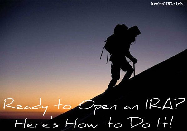 Ready to Open an IRA? Here's How to Do It!