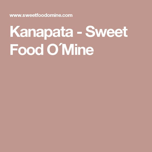 Kanapata - Sweet Food O´Mine