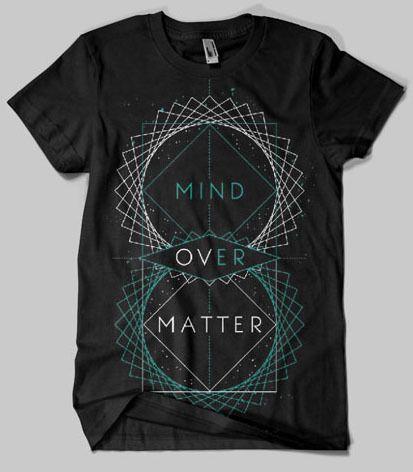 #Mind #over #Matter #tshirt #design #inspiration blue #white #black #apparel