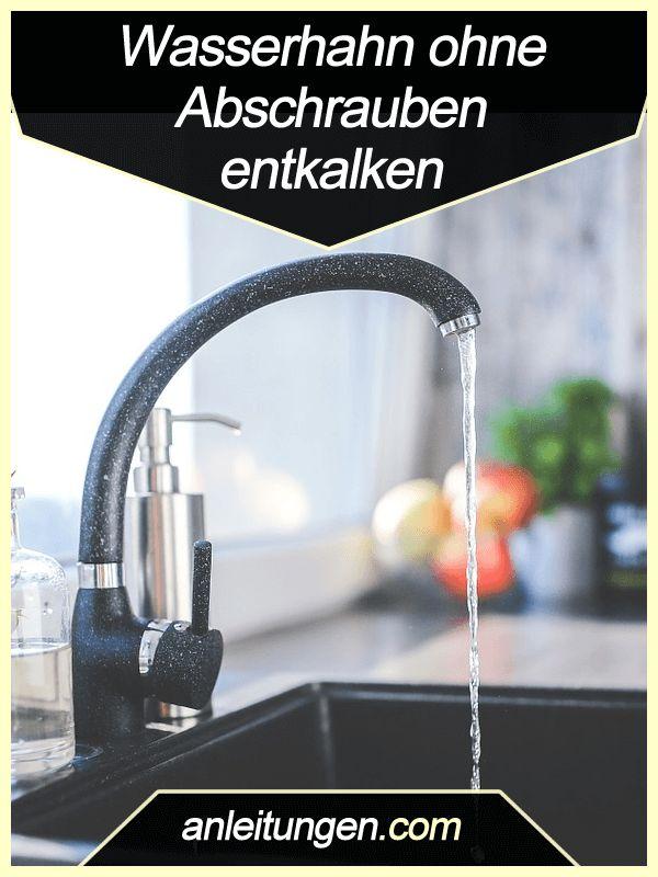 Wasserhahn ohne Abschrauben entkalken - Nicht jeder Wasserhahn lässt sich demontieren. In dieser Anleitung wird dir deshalb erklärt, wie du einen Wasserhahn entkalken kannst, ohne ihn abzuschrauben.