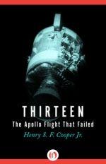 Henry S. F. Cooper – Thirteen: The Apollo Flight That Failed http://www.henkjanvanderklis.nl/2014/03/henry-s-f-cooper-thirteen-apollo-flight-failed/