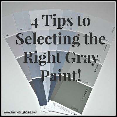 4 Tips to Selecting the Right Gray Paint! www.aninvitinghome.com