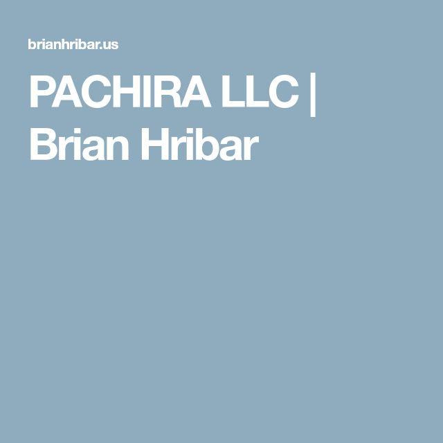 PACHIRA LLC   Brian Hribar