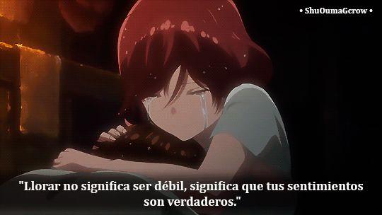Llorar no significa ser débil #ShuOumaGcrow #Anime #Frases_anime #frases