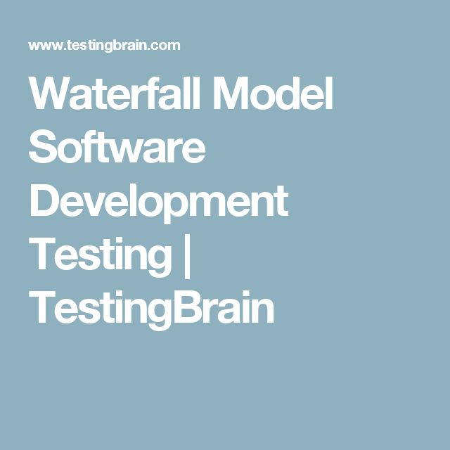 Waterfall Model Software Development Testing | TestingBrain