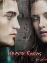Heaven Knows By: LadyHazelK Chapter 1, **Sequel to The Woman in the Woods**  a twilight fanfic | FanFiction Rated M