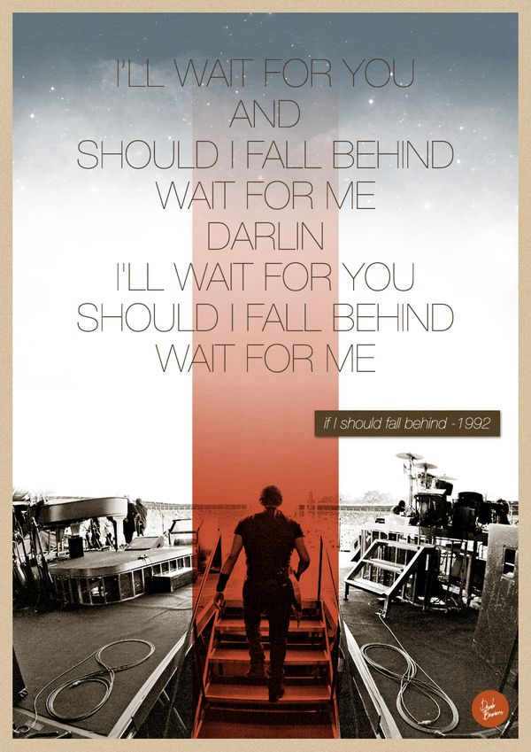 if I should fall behind -  Love, love, love this song!