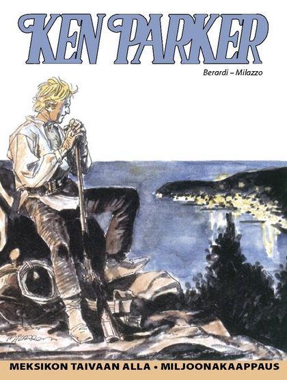 Ken Parker - Meksikon taivaan alla, Miljoonakaappaus. #egmont #sarjakuva #sarjis