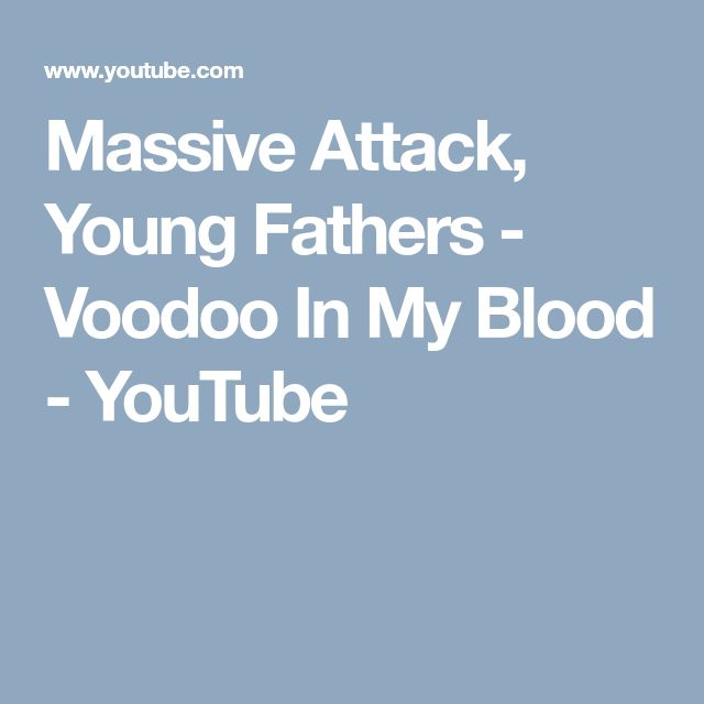 Massive Attack, Young Fathers - Voodoo In My Blood - YouTube