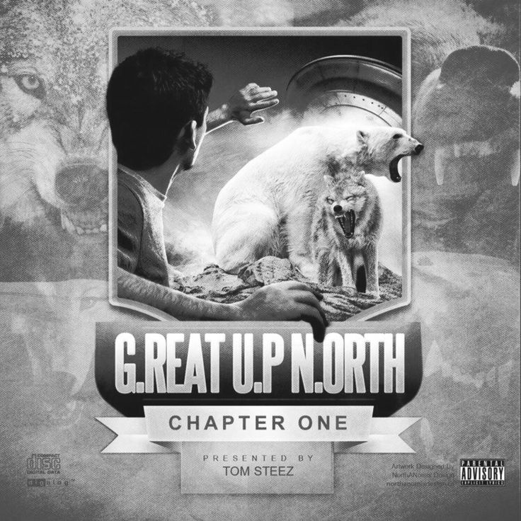 G.REAT U.P N.ORTH - Chapter One - Presented by Tom Steez [STREAM/DOWNLOAD LINKS]  http://www.reverbnation.com/greatupnorth/press