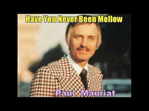 Have You Never Been Mellow  By Paul Mauriat