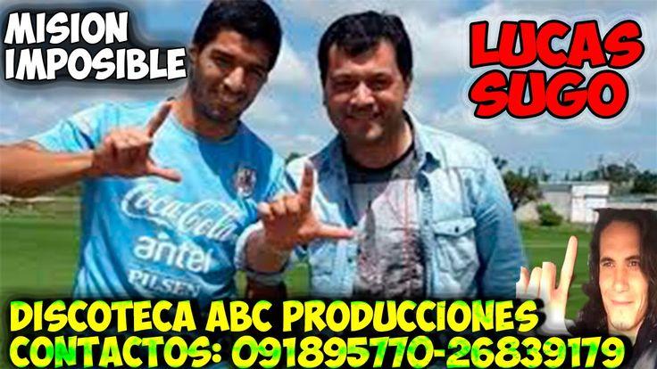 LUCAS SUGO  MISION IMPOSIBLE EXITO 2015 DE LUCAS SUGO