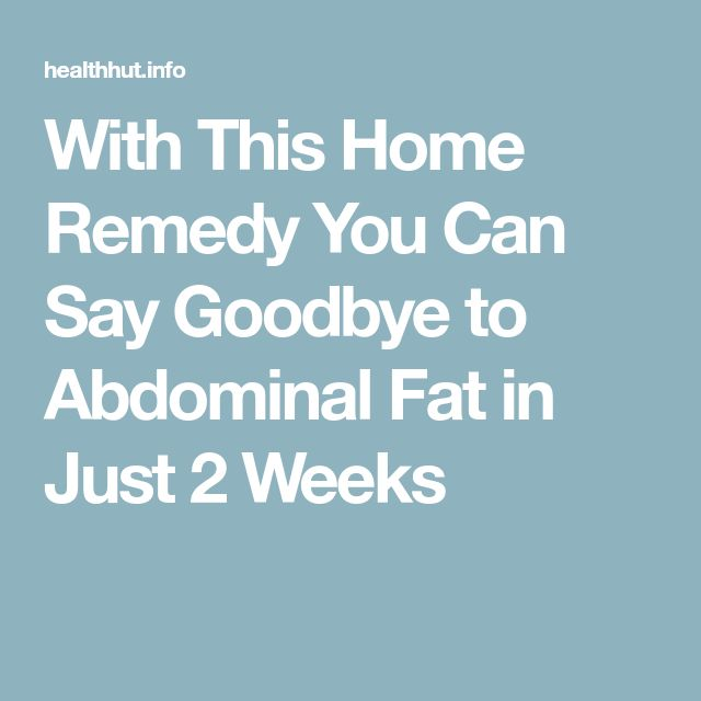 With This Home Remedy You Can Say Goodbye to Abdominal Fat in Just 2 Weeks
