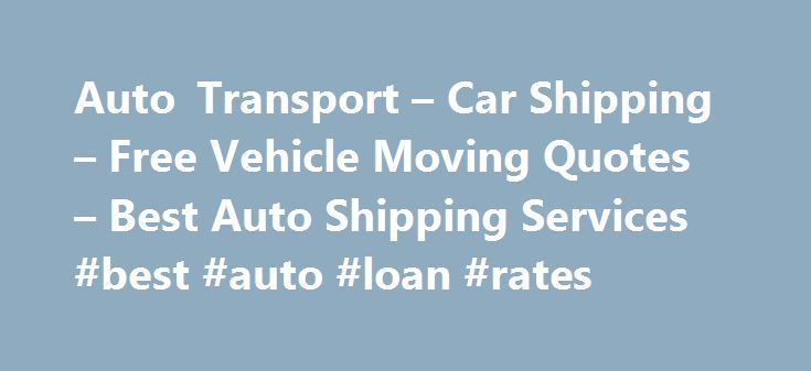 Nice Business Loans: Auto Transport – Car Shipping – Free Vehicle Moving Quotes – Best Auto Shi...  india Check more at http://creditcardprocessing.top/blog/review/business-loans-auto-transport-car-shipping-free-vehicle-moving-quotes-best-auto-shi-india/